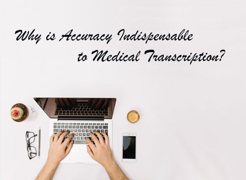 Why is Accuracy Indispensable to Medical Transcription?